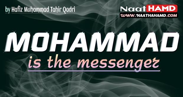 Mohammad is The Messenger English Naat Lyrics Tahir Qadri