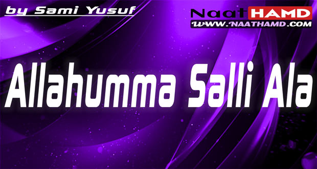 Allahumma Salli Ala English Nasheed Lyrics By Sami Yusuf